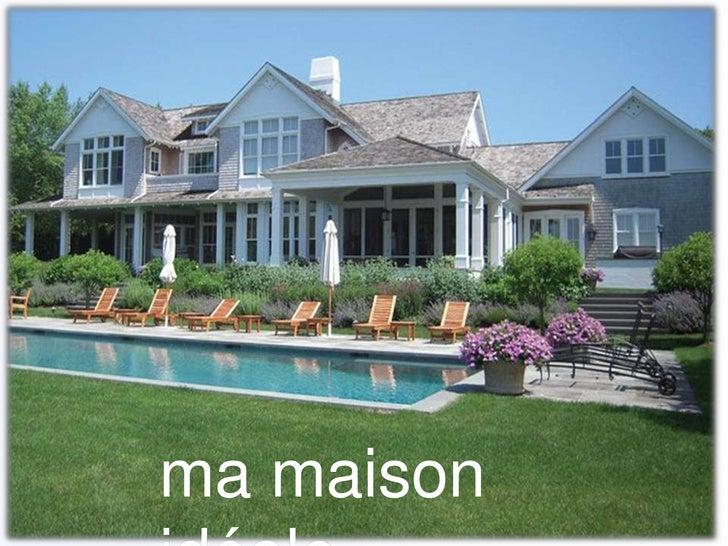 Ma maison id ale for Ma maison 3d