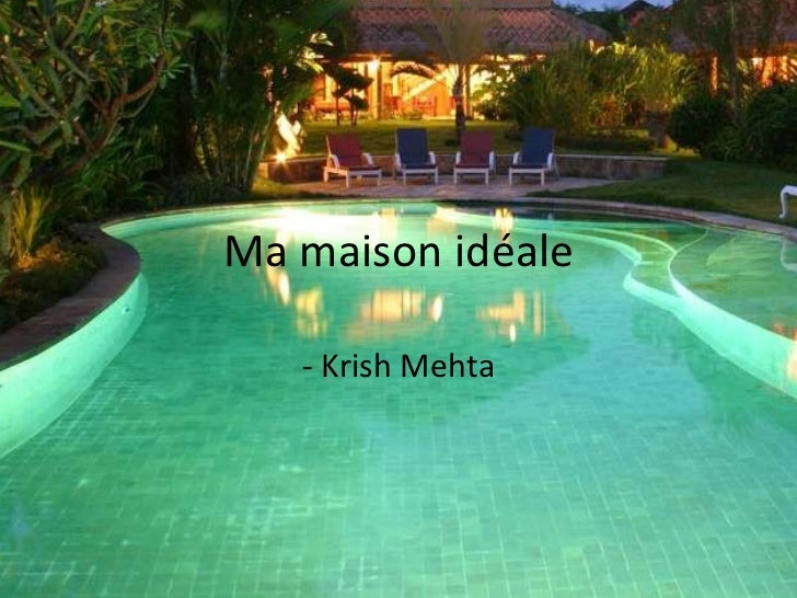 Ma maison id ale krish mehta - Maison ideale ...