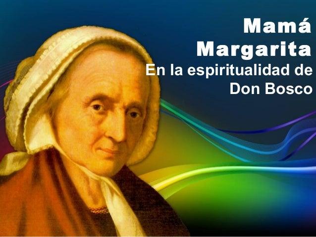Mamá Margarita En la espiritualidad de Don Bosco