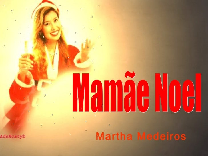 Mamãe Noel Martha Medeiros