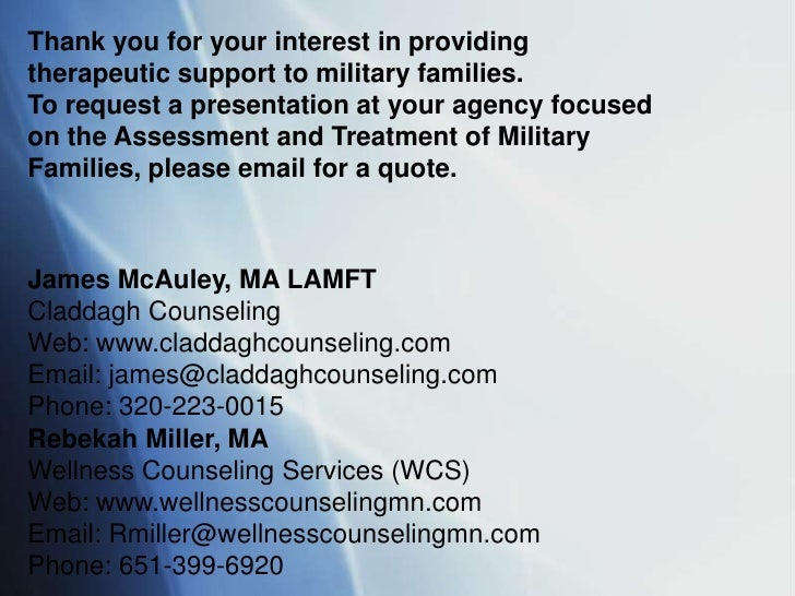 Thank you for your interest in providingtherapeutic support to military families.To request a presentation at your agency ...