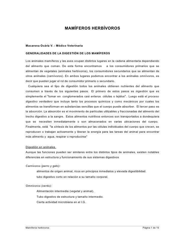 MAMÍFEROS HERBÍVOROS    Macarena Ocáriz V. : Médico Veterinaria  GENERALIDADES DE LA DIGESTIÓN DE LOS MAMÍFEROS  Los anima...