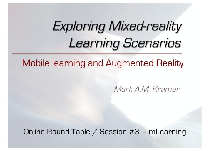 Mobile learning and Augmented Reality     Online Round Table / Session #3 – mLearning