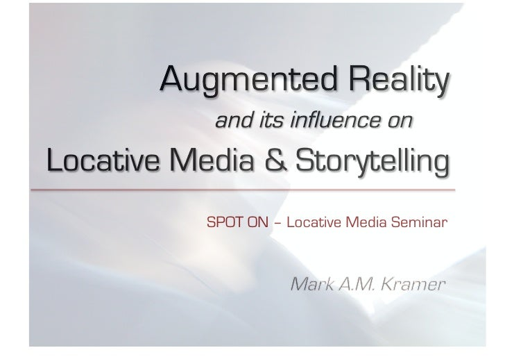 Augmented Reality and its influence on Locative Media & Storytelling