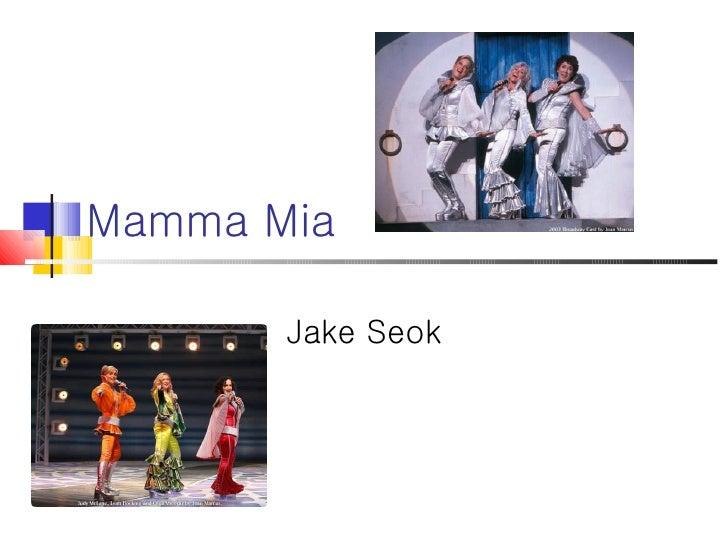 Mamma Mia Jake Seok