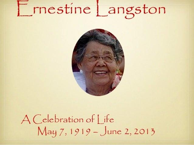 Ernestine LangstonA Celebration of LifeMay 7, 1919 – June 2, 2013