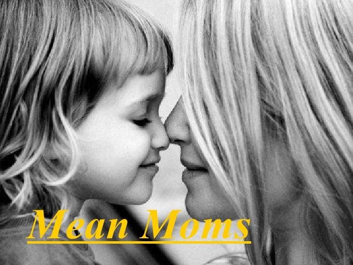 Mean Moms