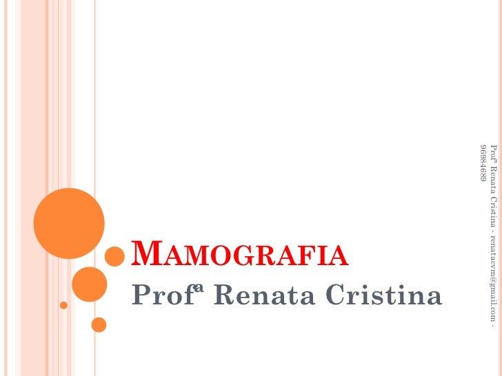 Profª Renata Cristina - renatacvm@gmail.com -96984689                                  Profª Renata Cristina              ...
