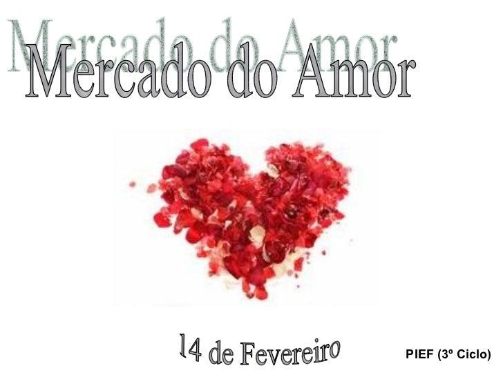 Mercado do Amor 14 de Fevereiro PIEF (3º Ciclo)