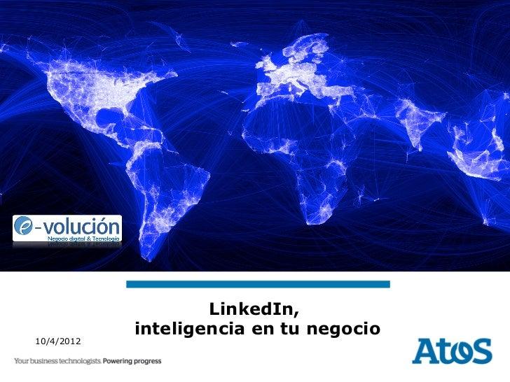 LinkedIn,            inteligencia en tu negocio10/4/2012