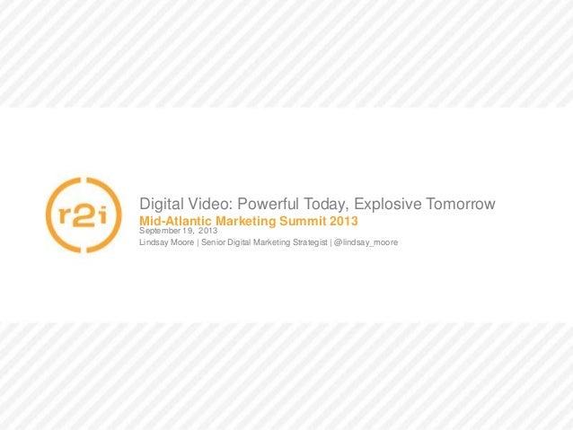 Digital Video: Powerful Today, Explosive Tomorrow