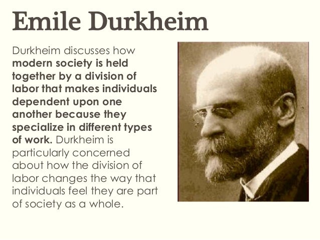durkheim modernity theory Module name/title emile durkheim's theory of to the thought and practice of modern educators (ibid: 6) durkheim formulated his thesis on education.