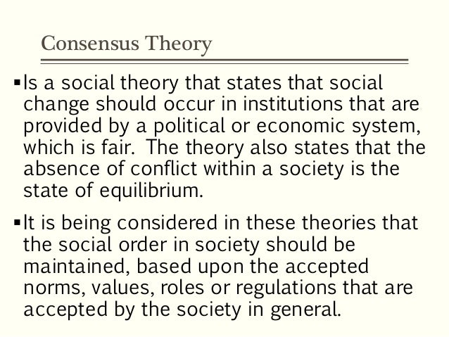 consensus and conflict theories of education Homelessness can be understood in the context of conflict theory, which holds that capitalism is the main reason for homelessness in the united states.