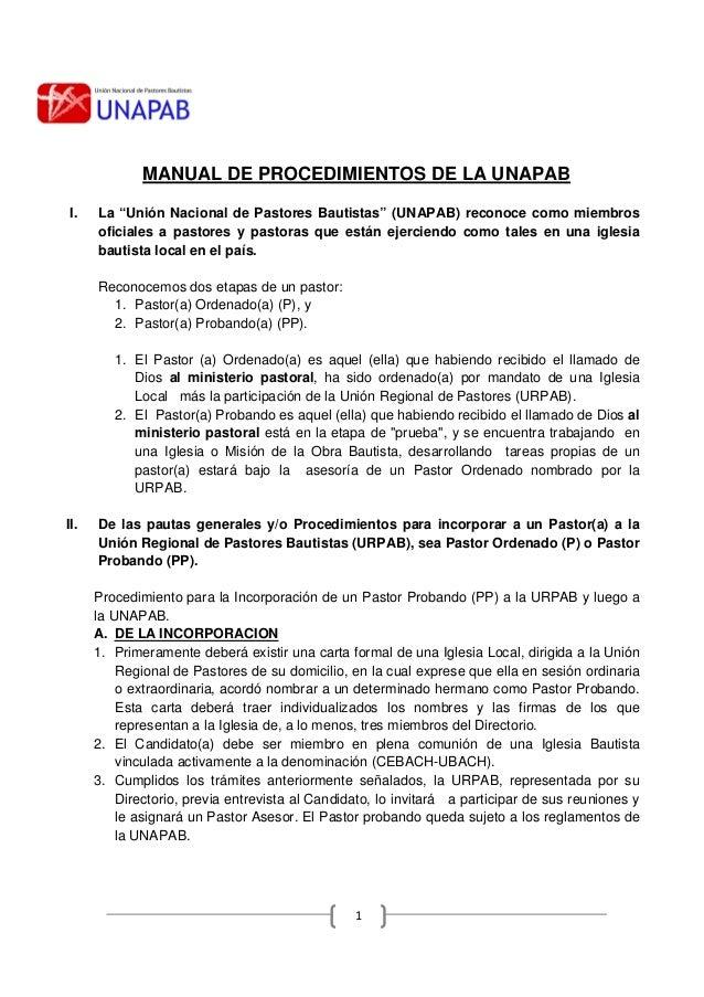 """1 MANUAL DE PROCEDIMIENTOS DE LA UNAPAB I. La """"Unión Nacional de Pastores Bautistas"""" (UNAPAB) reconoce como miembros ofici..."""