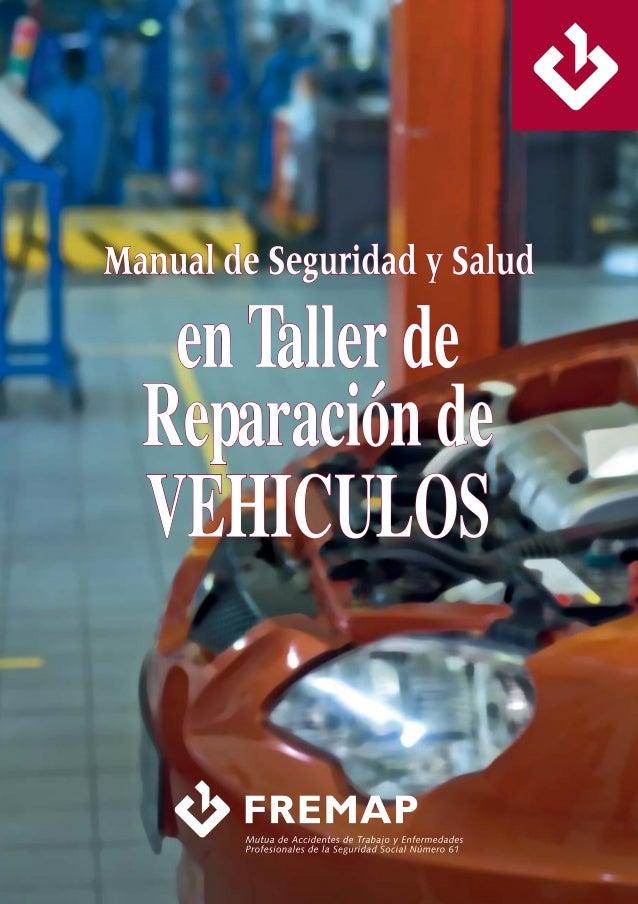 MANUAL DE SEGURIDAD Y SALUD EN TALLERES DE REPARACIÓN DE VEHÍCULOS REPARACION VEHICULOS 150610:MANUAL HOSTELERIA 2003 (1) ...