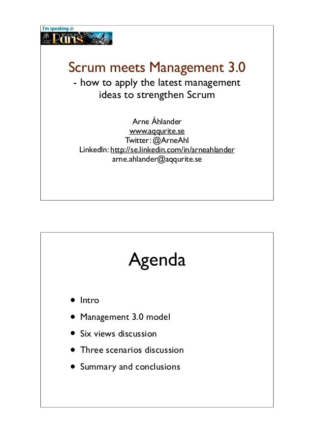 Scrum meets Management 3.0 - how to apply the latest management ideas to strengthen Scrum Arne Åhlander www.aqqurite.se Tw...
