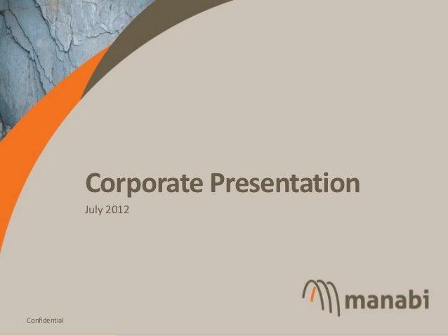 Corporate Presentation               July 2012                                        1Confidential