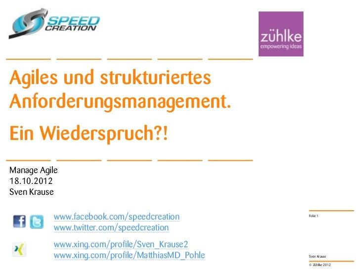 Agiles und strukturiertesAnforderungsmanagement.Ein Wiederspruch?!Manage Agile18.10.2012Sven Krause           www.facebook...