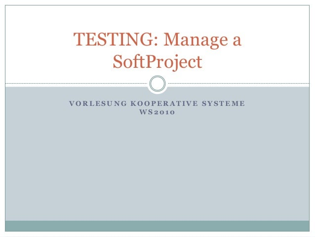TESTING: Manage a soft project
