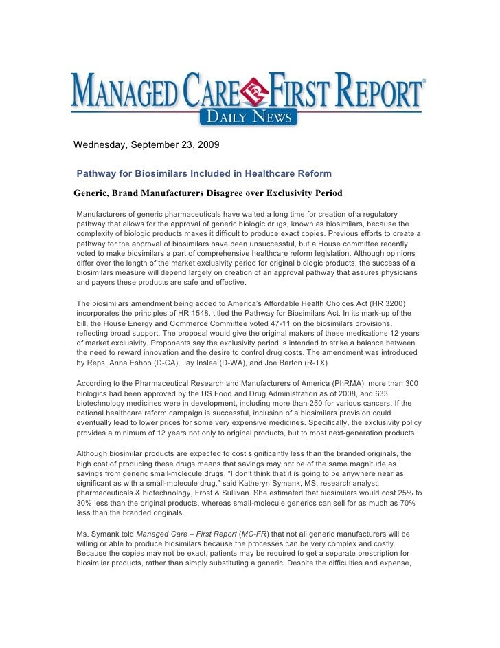 Wednesday, September 23, 2009  Pathway for Biosimilars Included in Healthcare Reform Generic, Brand Manufacturers Disagree...