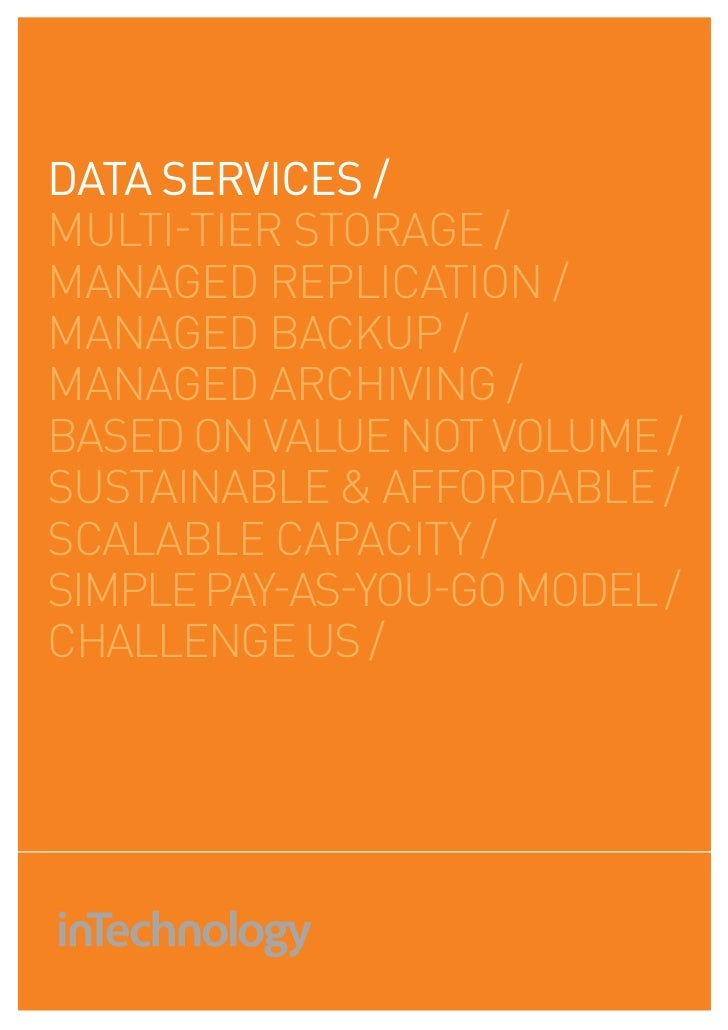 DATA SERVICES /multi-tier storage /managed replication /managed bacKup /managed archiving /based on value not volume /sust...