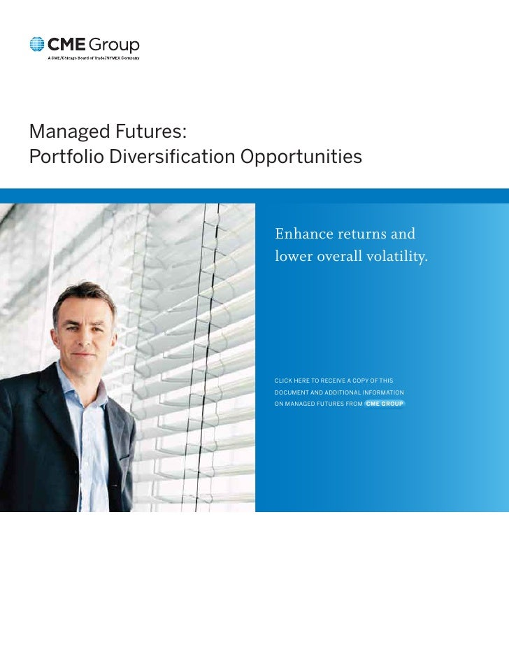 Managed Futures: Portfolio Diversification Opportunities                               Enhance returns and                 ...