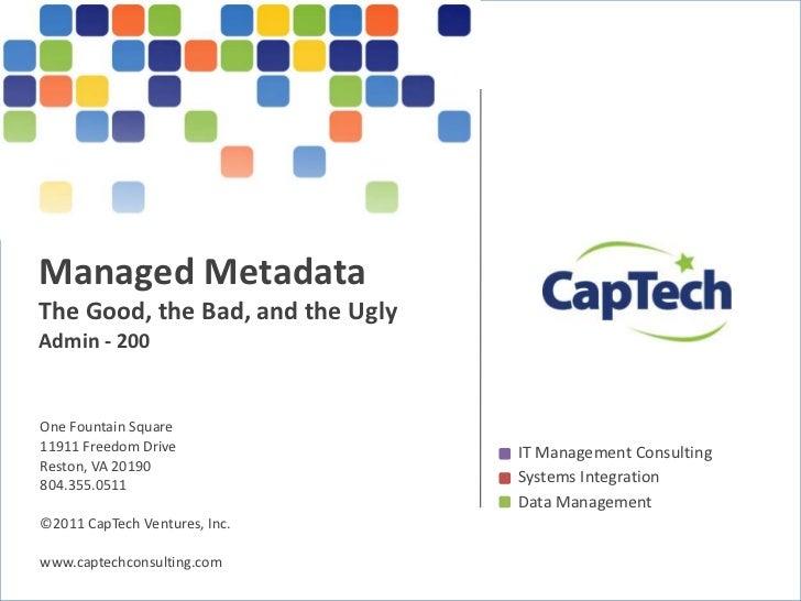 Managed MetadataThe Good, the Bad, and the UglyAdmin - 200<br />