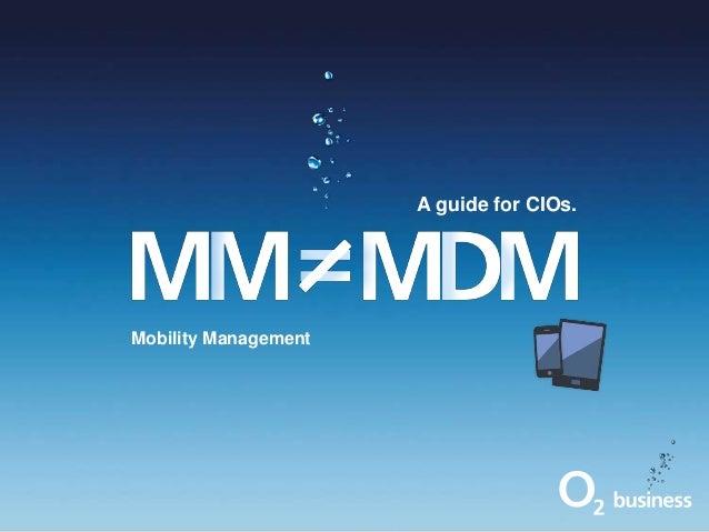 Mobility Management A guide for CIOs.