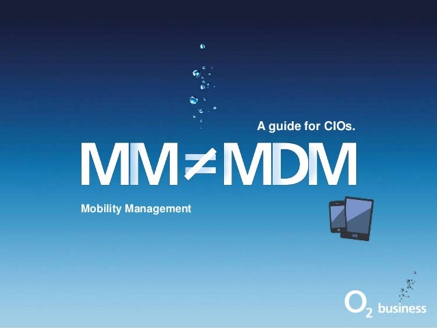 Managed Mobility from O2.  A guide for CIOs