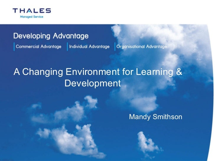 A Changing Environment for Learning & Development   Mandy Smithson