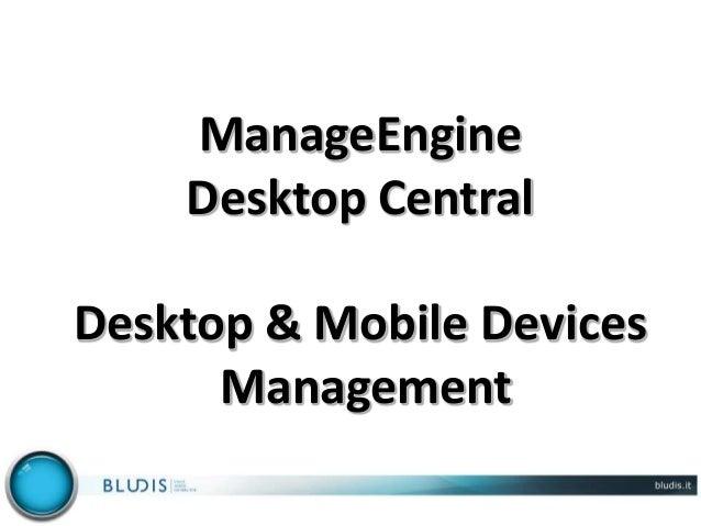 ManageEngine DesktopCentral - gestione dei Desktop e dei mobile device.