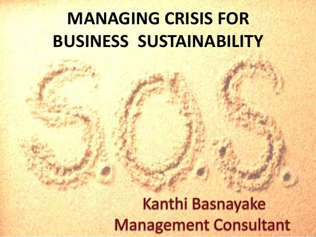 MANAGING CRISIS FORBUSINESS SUSTAINABILITY