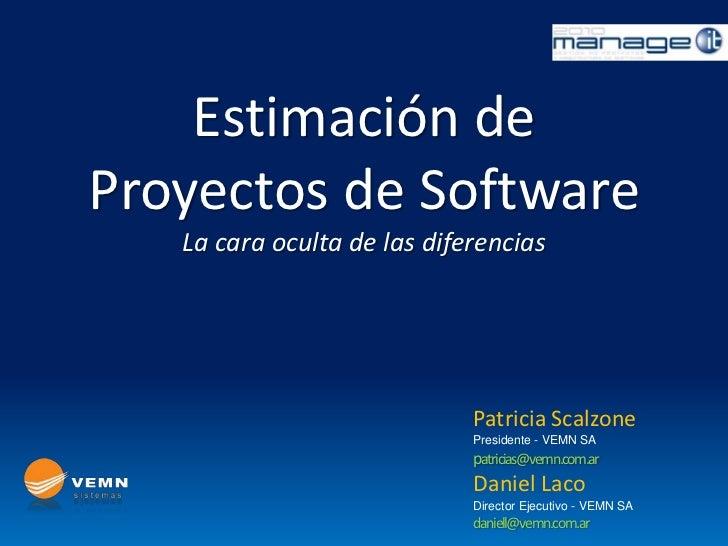 Estimación deProyectos de Software   La cara oculta de las diferencias                             Patricia Scalzone      ...