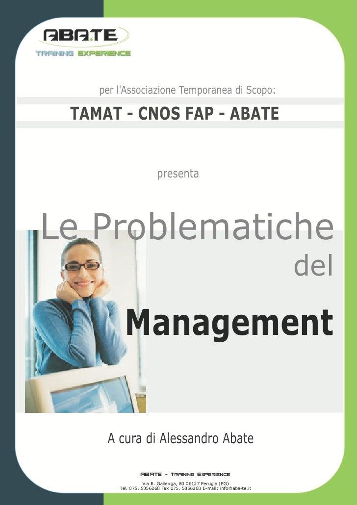 per l'Associazione Temporanea di Scopo:   TAMAT - CNOS FAP - ABATE                   presenta     Le Problematiche        ...