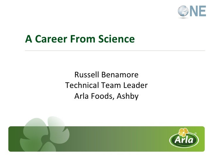 A Career From Science Russell Benamore Technical Team Leader Arla Foods, Ashby