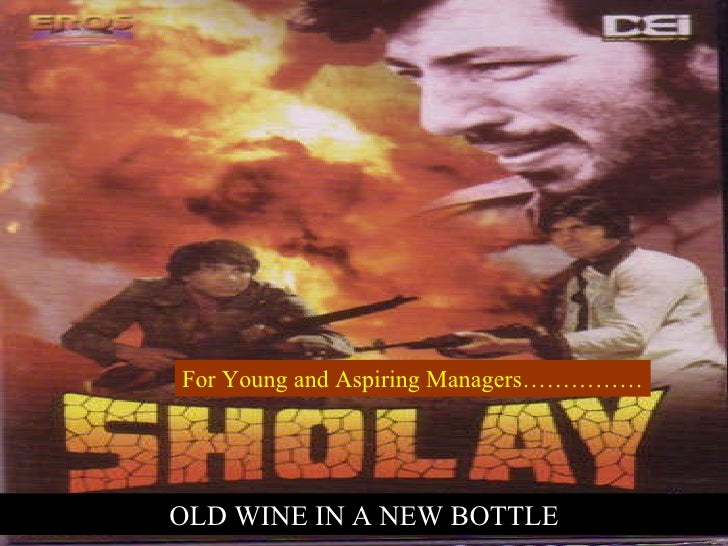OLD WINE IN A NEW BOTTLE For Young and Aspiring Managers……………