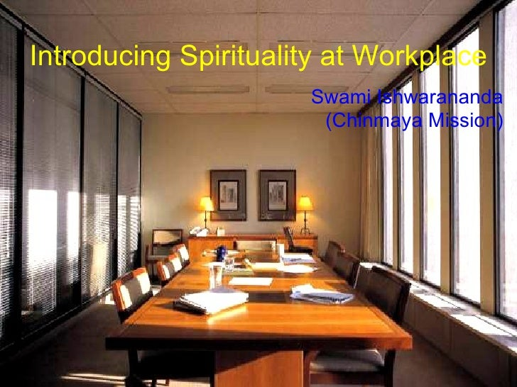 Introducing Spirituality at Workplace Swami Ishwarananda (Chinmaya Mission)