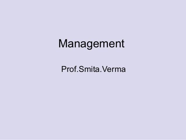 Management Prof.Smita.Verma