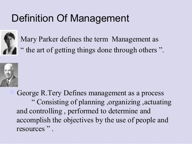 "the art of getting things done through people mary parker As ""the art of getting things done through the efforts of other people"" we draw this definition from a biography of mary parker things other people."
