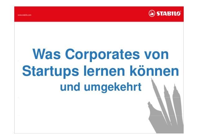 Was Corporates von Startups lernen können und umgekehrt