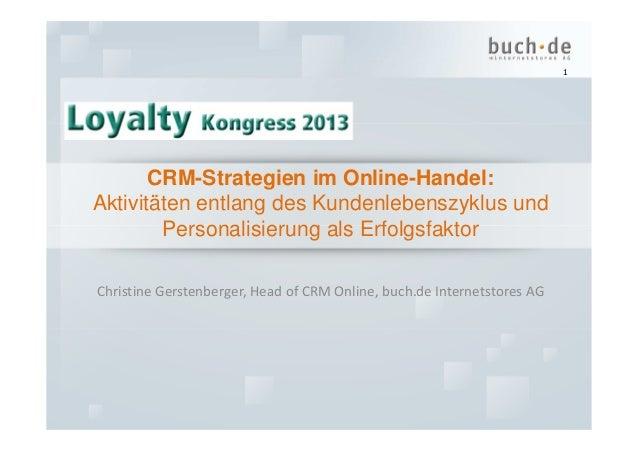 1       CRM-Strategien im Online-Handel:Aktivitäten entlang des Kundenlebenszyklus und        Personalisierung als Erfolgs...