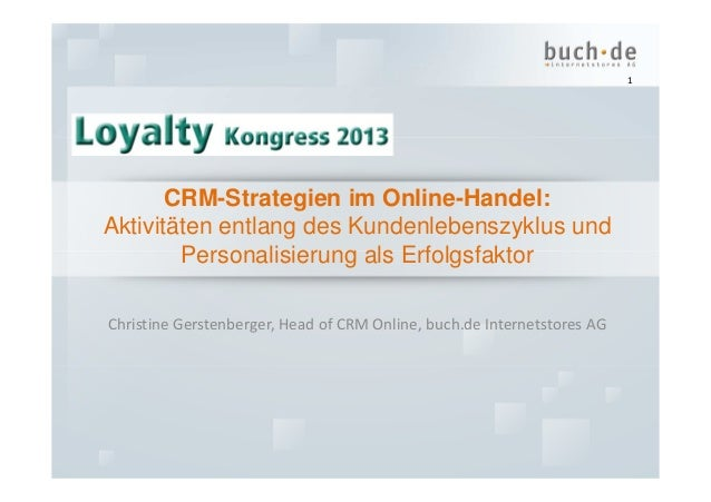CRM-Strategien im Online-Handel von Christine Gerstenberger auf dem Loyalty Kongress 2013