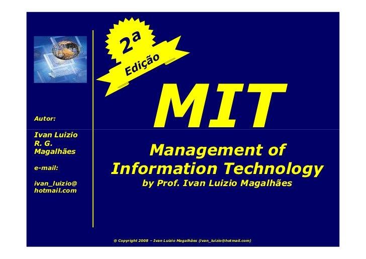 Autor:  Ivan Luizio R. G. Magalhães          Management of                                  MIT e-mail:                Inf...