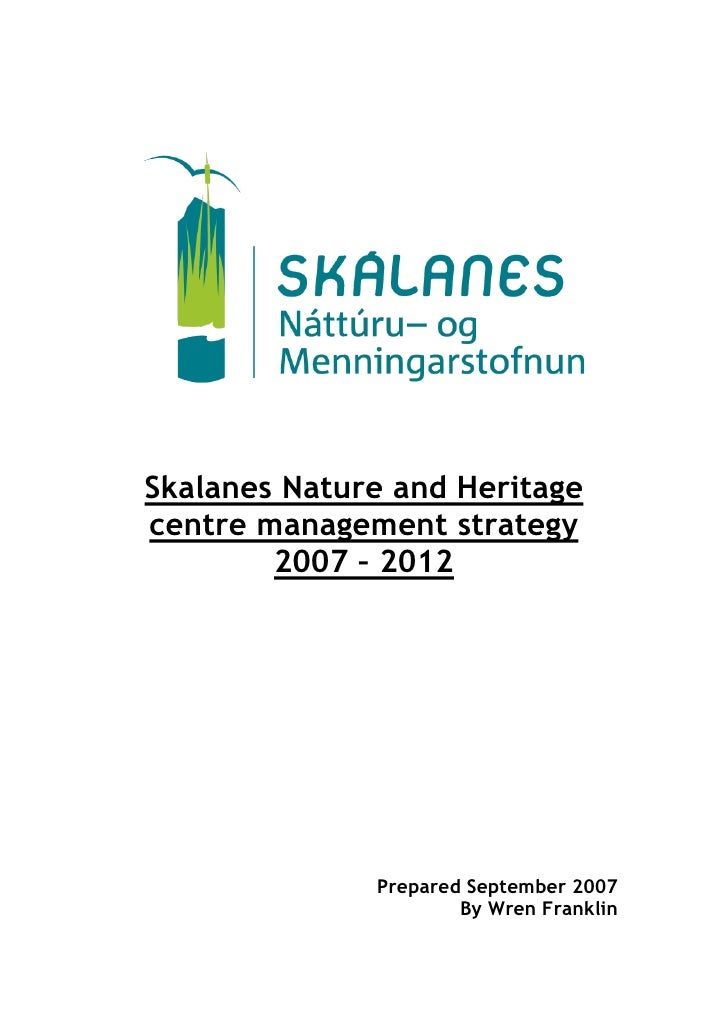 Skalanes Nature and Heritage centre management strategy         2007 – 2012                   Prepared September 2007     ...