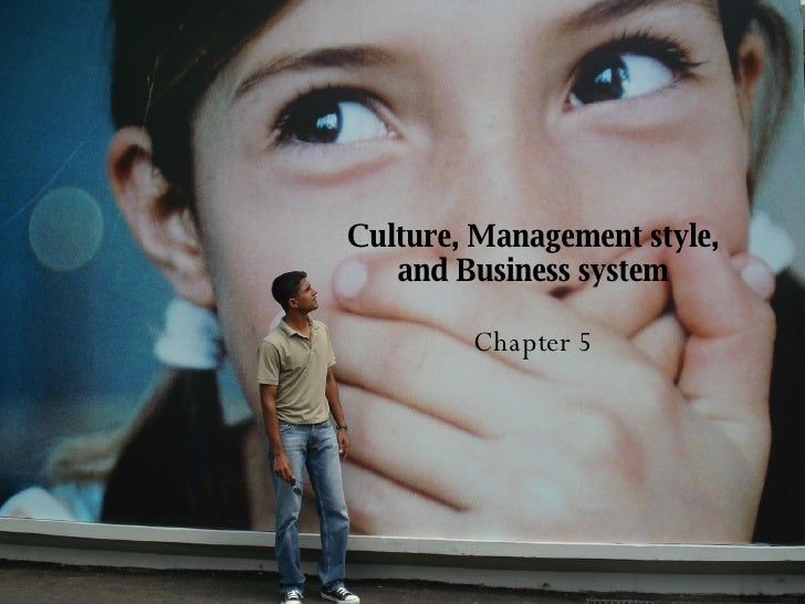Culture, Management style, and Business system Chapter 5