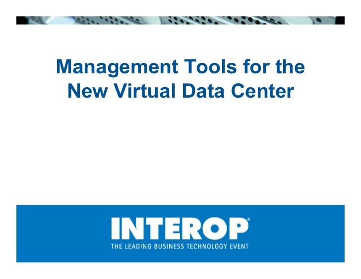 Management Tools for the New Virtual Data Center