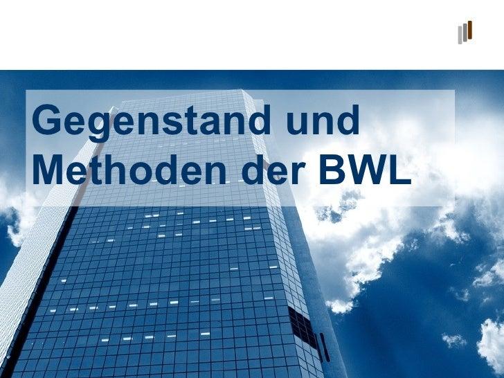Gegenstand und  Methoden der BWL