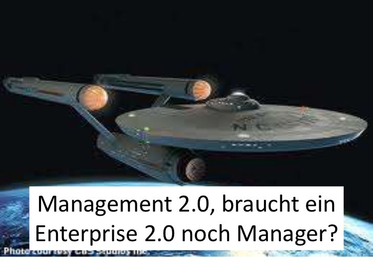 Management 2.0, braucht ein Enterprise 2.0 noch Manager?<br />