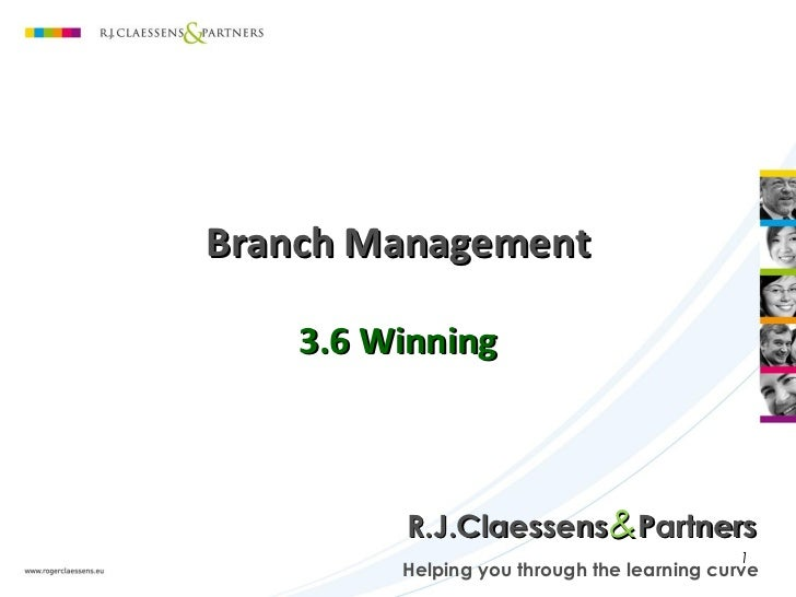 Branch Management    3.6 Winning         R.J.Claessens&Partners                                            1         Helpi...