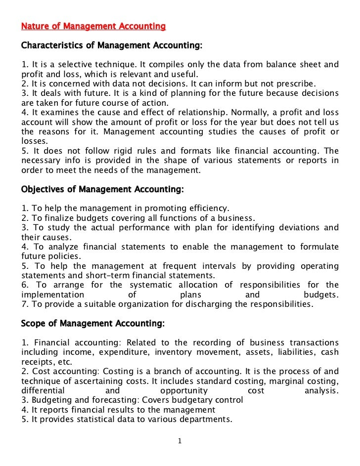 Nature of Management AccountingCharacteristics of Management Accounting:1. It is a selective technique. It compiles only t...
